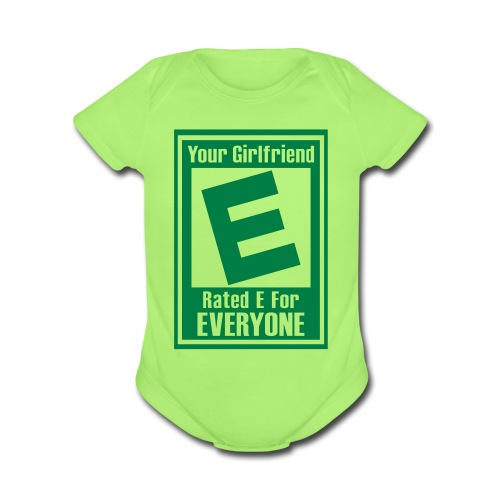 Your Girlfriend Rated E For Everyone - Organic Short Sleeve Baby Bodysuit