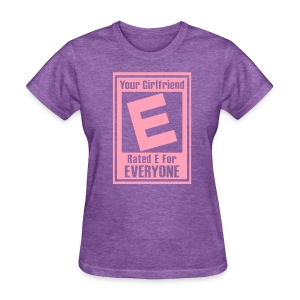 Your Girlfriend Rated E For Everyone - Women's T-Shirt