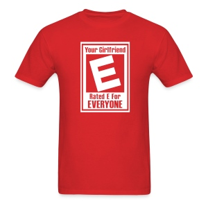 Your Girlfriend Rated E For Everyone - Men's T-Shirt