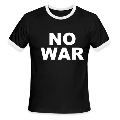 No War Ringer Tee - Men's Ringer T-Shirt