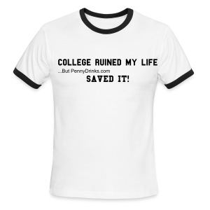 College Ruined My Life - Men's Ringer T-Shirt