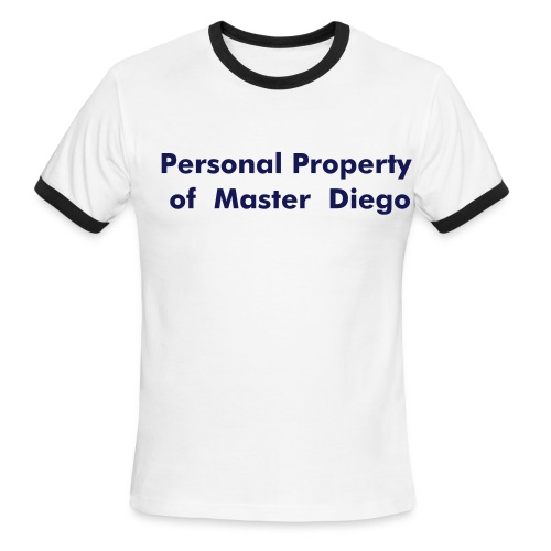 Personal Property of Master Diego - Men's Ringer T-Shirt