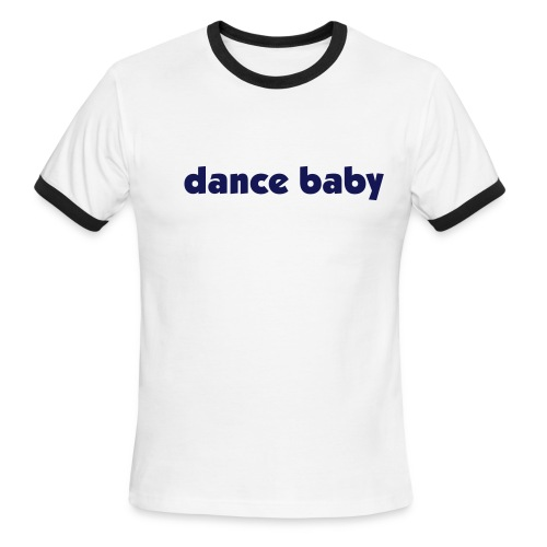dance baby - Men's Ringer T-Shirt