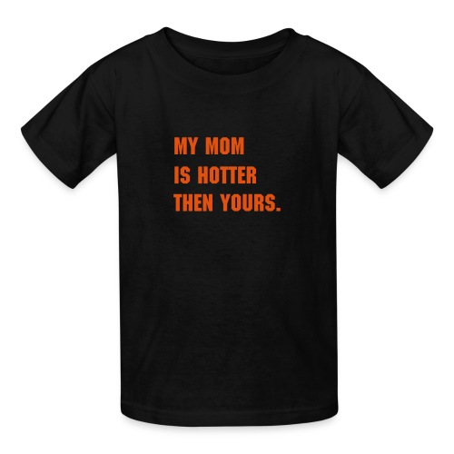 My Mom is Hotter then Yours - Black - Kids' T-Shirt