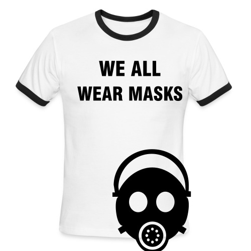 We All Wear Masks Ringer Tee - Men's Ringer T-Shirt