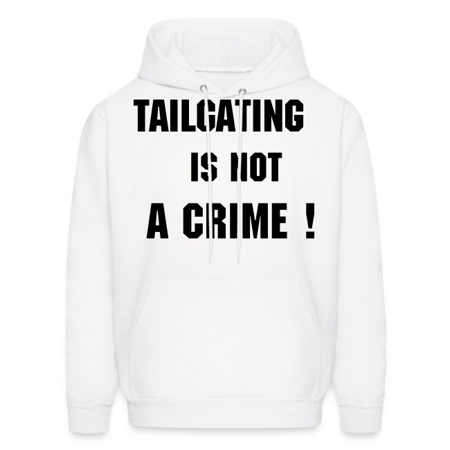 Tailgating is Not a Crime Sweatshirt