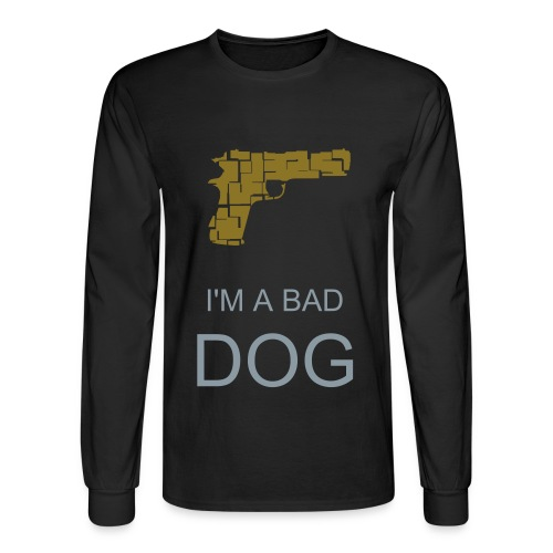 your a bad dog - Men's Long Sleeve T-Shirt