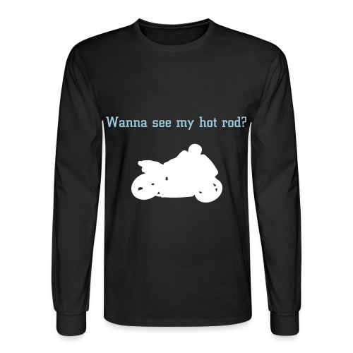 Text- Wanna see my hot rod? Graphic- Racing motorcycle outline - Men's Long Sleeve T-Shirt