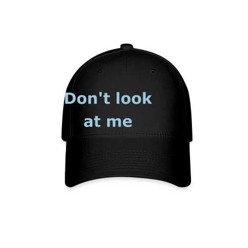 Don't look at me - Baseball Cap
