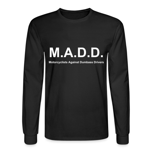 M.A.D.D. Long-Sleeve - Men's Long Sleeve T-Shirt