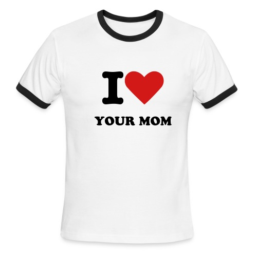 Your Mom (M) - Men's Ringer T-Shirt