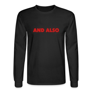 And Also black longsleeve - Men's Long Sleeve T-Shirt
