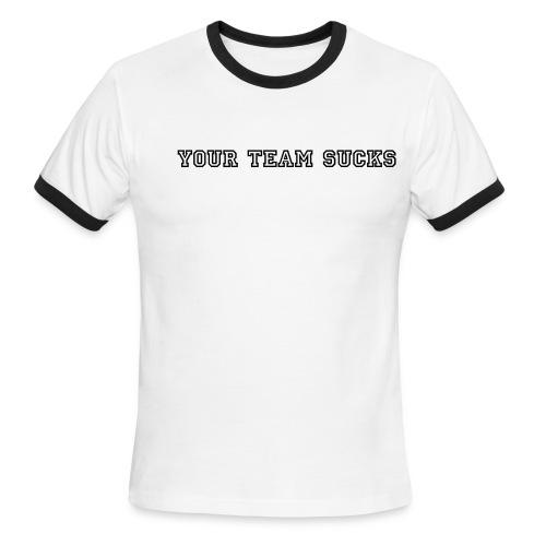 Your Team ... Tee - Men's Ringer T-Shirt