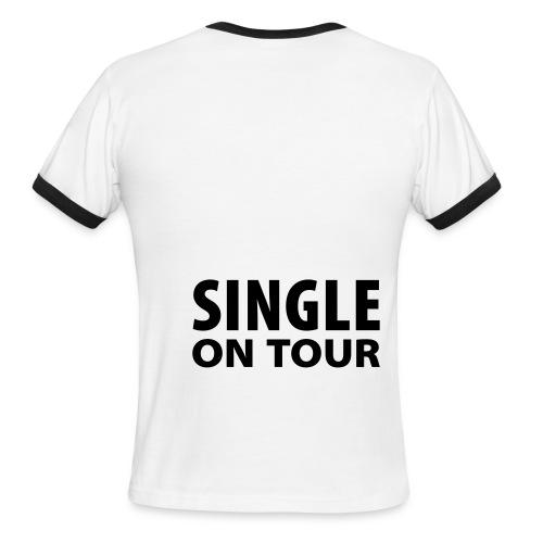 IAM SINGLE ON TOUER - Men's Ringer T-Shirt
