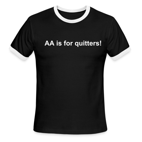 AA is for quitters! - Men's Ringer T-Shirt