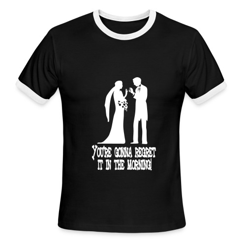 Marriage ... Don't do it - Men's Ringer T-Shirt