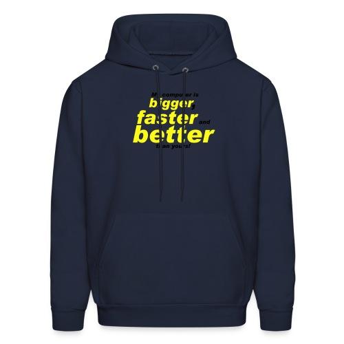 Bigger And Faster Sweatshirt - Men's Hoodie