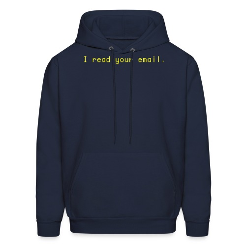 I read your email Sweatshirt - Men's Hoodie