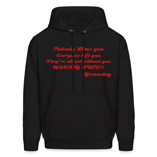 nobody likes you shirt - Men's Hoodie