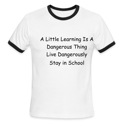 Learn Dangerous in School - Men's Ringer T-Shirt