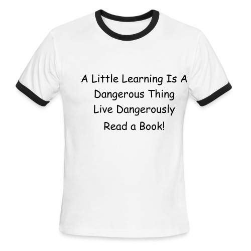 Learn Dangerously by Reading - Men's Ringer T-Shirt