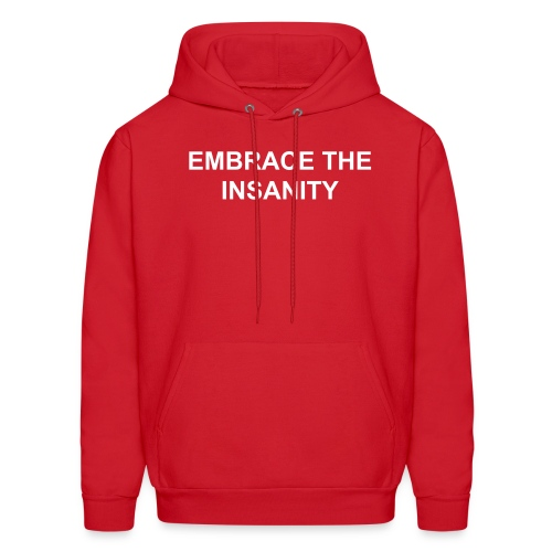 Embrace the Insanity - Men's Hoodie