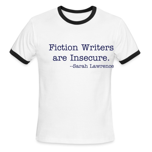Fiction Writers are Insecure. - Men's Ringer T-Shirt