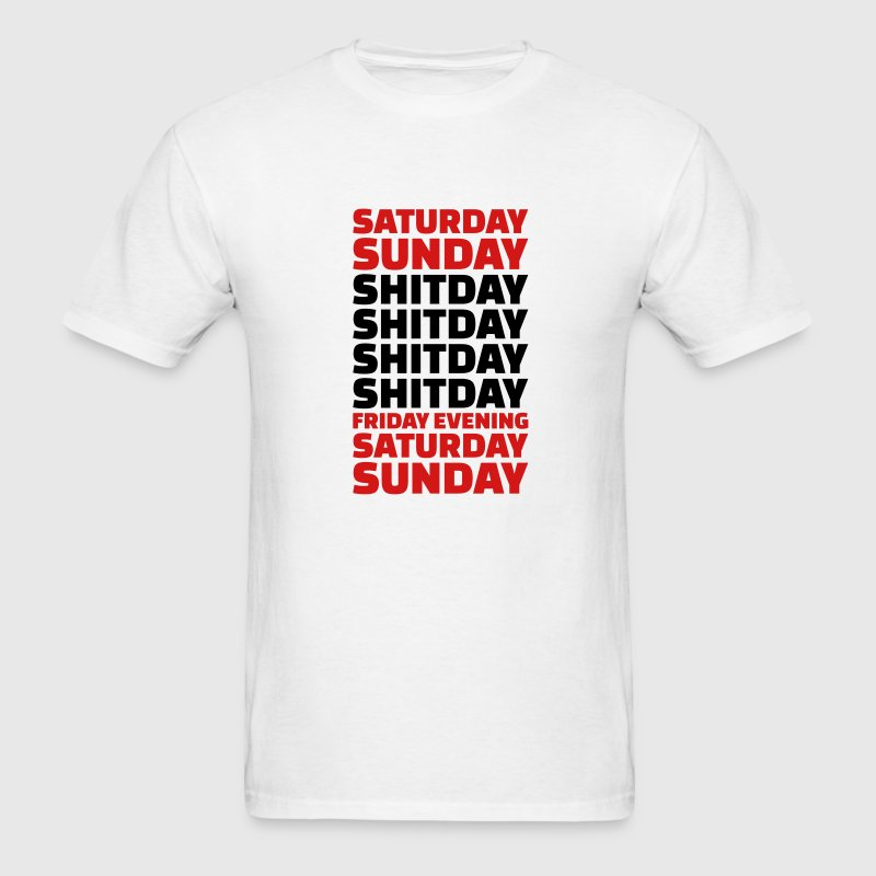 Shitday T-Shirts - Men's T-Shirt