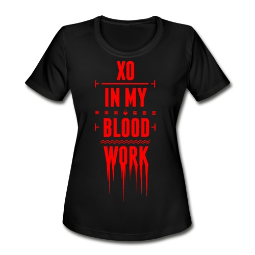 XO In My Blood Work - Unisex Crewneck - Women's Moisture Wicking Performance T-Shirt