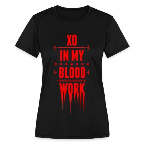 XO In My Blood Work - Unisex Crewneck - Women's Moisture Wicking Performance T-Shirt