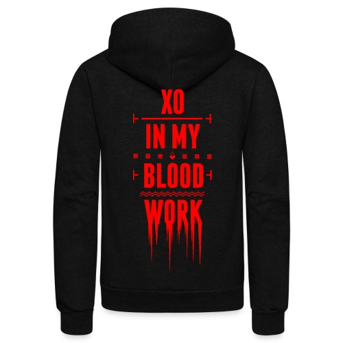 XO In My Blood Work - Unisex Crewneck - Unisex Fleece Zip Hoodie