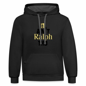 It Ain't Ralph Tho - Contrast Hoodie