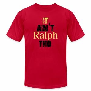 It Ain't Ralph Tho - Men's Fine Jersey T-Shirt