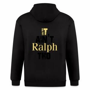 It Ain't Ralph Tho - Men's Zip Hoodie