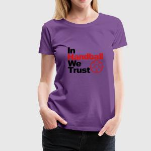 In handball we trust Hoodies - Women's Premium T-Shirt