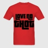 Love No Thot T-Shirts - Men's T-Shirt