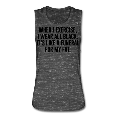 Fat Funeral Tee - Women's Flowy Muscle Tank by Bella