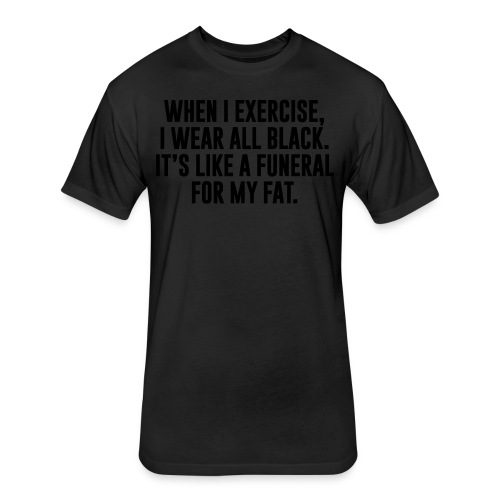 Fat Funeral Tee - Fitted Cotton/Poly T-Shirt by Next Level