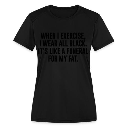 Fat Funeral Tee - Women's Moisture Wicking Performance T-Shirt