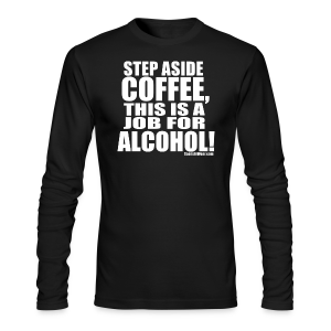 This is a Job for Alcohol! - Men's Long Sleeve T-Shirt by Next Level