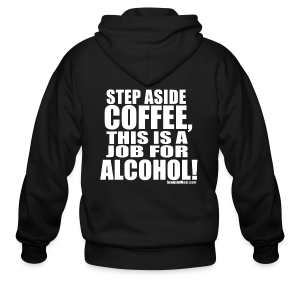 This is a Job for Alcohol! - Men's Zip Hoodie