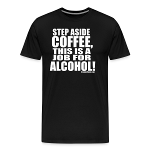 This is a Job for Alcohol! - Men's Premium T-Shirt