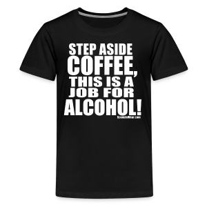 This is a Job for Alcohol! - Kids' Premium T-Shirt