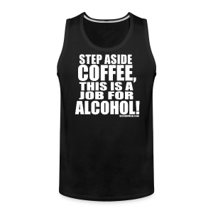 This is a Job for Alcohol! - Men's Premium Tank