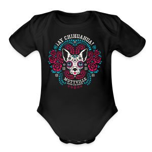 Muttville's AY CHIHUAHUA! for women - Short Sleeve Baby Bodysuit