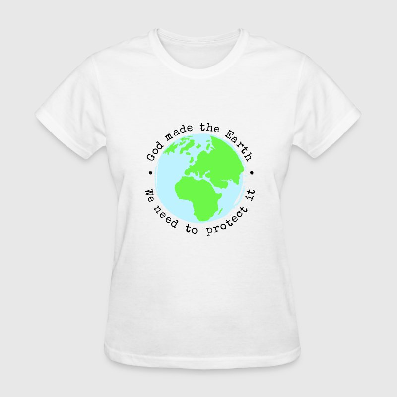 God Made The Earth, We Need to Protect It Women's  - Women's T-Shirt