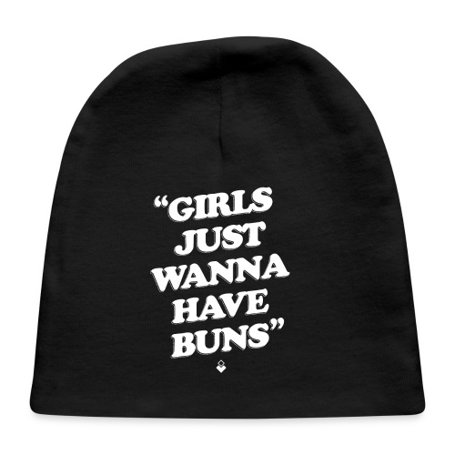 Girls Just Wanna Have Buns - Womens Tank - Baby Cap