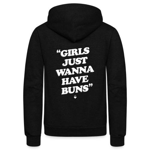 Girls Just Wanna Have Buns - Womens Tank - Unisex Fleece Zip Hoodie