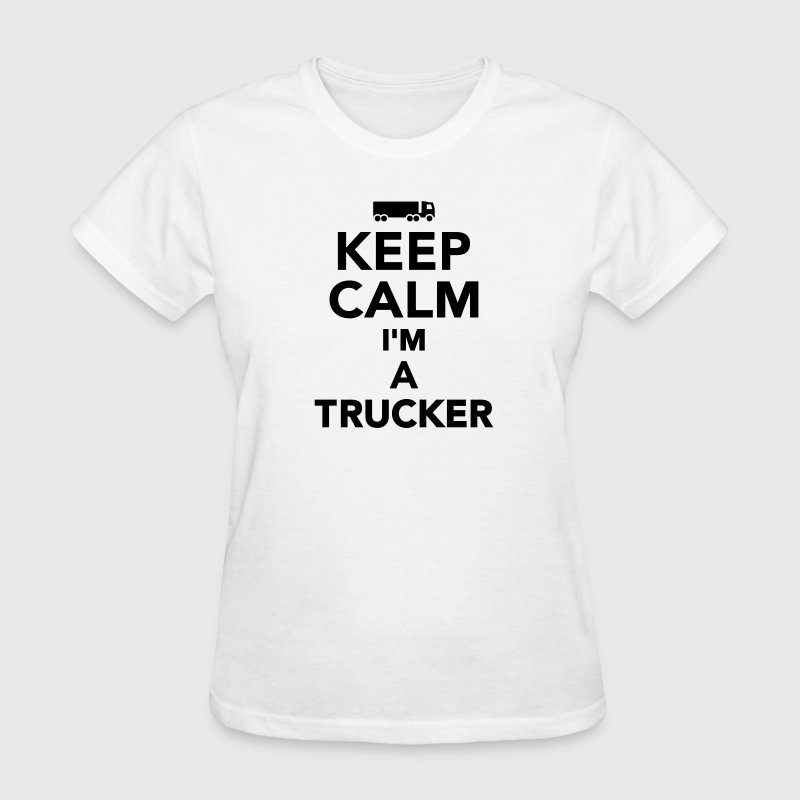 Keep calm I'm a Trucker Women's T-Shirts - Women's T-Shirt