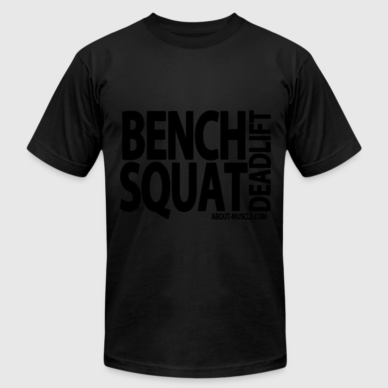 Bench Squat Deadlift T-Shirts - Men's T-Shirt by American Apparel